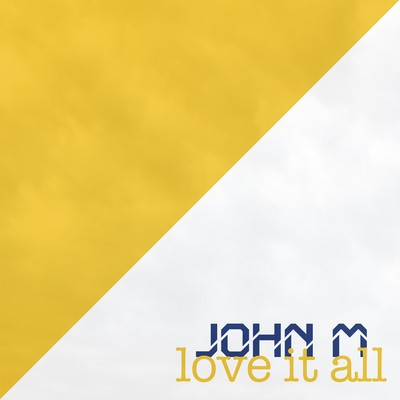 JOHN M - LOVE IT ALL - (2015 remaster)